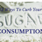 12 Ways to Curb Your Sugar Consumption