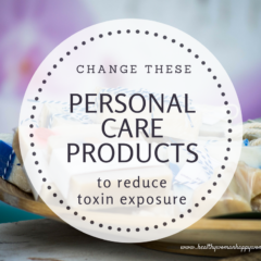 Change these personal care products to reduce toxin exposure