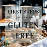 First steps as you go gluten-free
