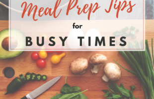 Meal prep tips for busy times
