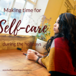 Making time for self-care during the holidays